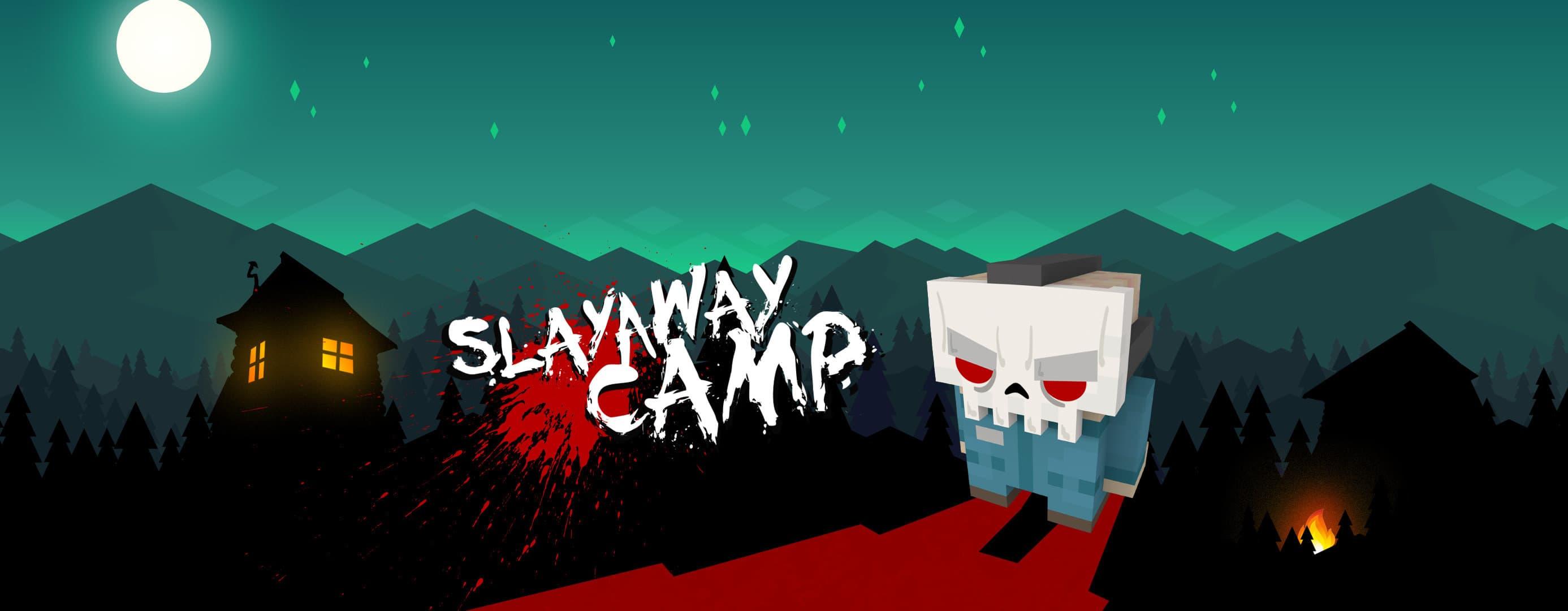 Igrao sam: SLAYAWAY CAMP